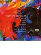 『レーガーと同時代の作曲家による合唱曲集~ブルックナー、ブラームス、シェーンベルク』 オーパス・ヴォカーレ・ベルリン【SACD】