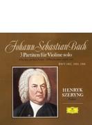 無伴奏ヴァイオリンのためのパルティータ第1番、第2番、第3番 ヘンリク・シェリング(1967)