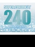 Super Eurobeat Vol.240【CD】 2枚組