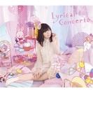 Lyrical Concerto 【完全限定版(CD+BD2枚)】【CD】 3枚組