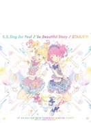 1, 2, Sing For You / So Beautiful Story / スタージェット!