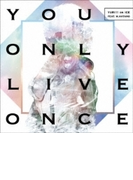 You Only Live Once【CDマキシ】