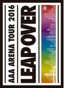 AAA ARENA TOUR 2016 - LEAP OVER - 【初回限定盤】【DVD】