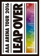 AAA ARENA TOUR 2016 - LEAP OVER -【DVD】