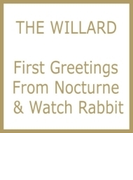 First Greetings From Nocturne & Watch Rabbit【CD】