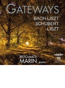 『ゲートウェイ~バッハ:幻想曲とフーガ(リスト編)、リスト:ピアノ・ソナタ、シューベルト: 4つの即興曲』 リスト=マッティ・マリン【SACD】