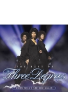 Best Of The Three Degrees: When Will I See You Again (Ltd)