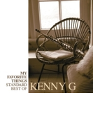 My Favorite Things Standards Best Of Kenny G (Ltd)【CD】