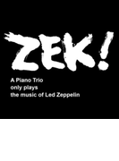 Zek!: A Piano Trio Only Plays The Music Of Led Zeppelin (2CD)【CD】 2枚組