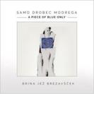 『青だけの小品~ブレザヴシュチェク作品集』 アニャ・ブレザヴシュチェク、ミラン・コルブル、ブランコ・ブレザヴシュチェク、他【CD】