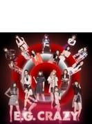 E.G. CRAZY (2CD+DVD/スマプラミュージック・スマプラムービー対応)