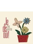 Je Dis Oui: ピンク マティーニの素晴らしき世界
