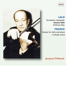 ラロ:スペイン交響曲、フランク:ヴァイオリン・ソナタ ジャック・ティボー、ツィリッヒ&ヘッセン放送響、ジャン・ラフォルジュ【CD】