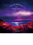 Good Mellows For Stardust Memory【CD】