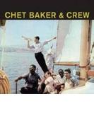 Chet Baker & Crew【CD】
