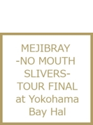 -NO MOUTH SLIVERS- TOUR FINAL Yokohama Bay Hall