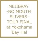 -NO MOUTH SLIVERS- TOUR FINAL Yokohama Bay Hall【DVD】 2枚組