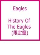 History Of The Eagles: 駆け足の人生 ・ヒストリー オブ イーグルス (Ltd)【DVD】 2枚組