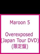 Overexposed (Japan Tour Dvd) (Ltd)