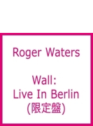 Wall: Live In Berlin (Ltd)
