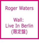 Wall: Live In Berlin (Ltd)【DVD】