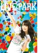 NANA MIZUKI LIVE PARK × MTV Unplugged: Nana Mizuki (DVD)【DVD】 4枚組