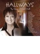 Hallways: The Songs Of Carol Hall【CD】