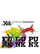 X4 LIVE TOUR 2016 -Funk,Dunk,Punk- (DVD)