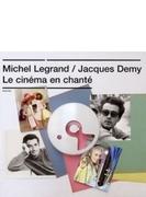 Le Cinma En Chant: ミシェル ルグラン=ジャック ドゥミ作品集 (Ltd)