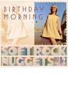 Birthday Morning: Soft Rock Nuggets Vol.3【CD】