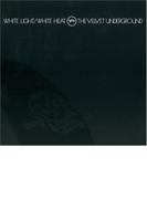 White Light / White Heat (Ltd)(Pps)【SHM-CD】