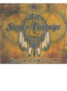 Welcome To Mojo Land【CD】