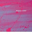 Whole Land【CD】