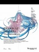 GRANBLUE FANTASY The Animation 1【完全生産限定版】