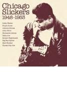 Chicago Slickers 1948-1953【CD】