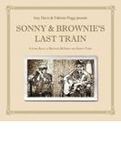 Sonny & Brownie's Last Train【CD】