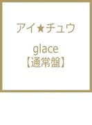 glace(通常盤)【CD】