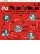 Jazz Mission To Moscow (Ltd)【SHM-CD】