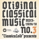 'ClassicaLoid' presents ORIGINAL CLASSICAL MUSIC No.3【CD】 2枚組