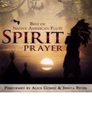 Spirit Prayer - Best Of Native American Flute【CD】