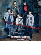 UNITED SHADOWS 【初回限定盤B】(+DVD)【CD】 2枚組
