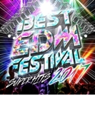 Best Edm Festival-super Hits 2017-【CD】