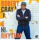 Robert Cray & Hi Rhythm【CD】