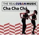 Real Cuban Music: Cha Cha Cha (Rmt)【CD】