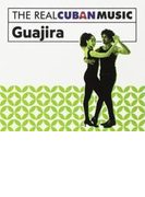 Real Cuban Music: Guajira (Rmt)【CD】