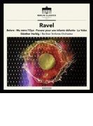 管弦楽曲集~ボレロ、亡き王女のためのパヴァーヌ、ラ・ヴァルス、組曲『マ・メール・ロア』 ギュンター・ヘルビヒ&ベルリン交響楽団【CD】