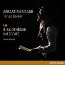 オペラ=タンゴ『禁じられた図書館』 セバスティアン・リカール(声)、タンゴ・ボレアル【CD】