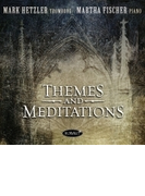 Mark Hetzler: Themes & Meditations【CD】