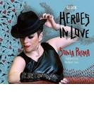 『ヒーローズ・イン・ラブ~オペラ・アリア集』 ソニア・プリナ、ルーベン・ヤイス&ラバロッカ【CD】