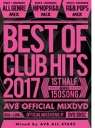 Best Of Club Hits 2017 -1st Half- Av8 Official Mixdvd